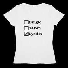 Women's bicycle t-shirt - Single? Taken? Cyclist...check!!