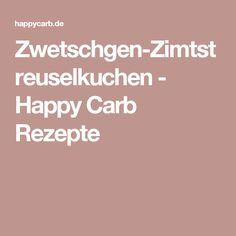 Zwetschgen-Zimtstreuselkuchen - Happy Carb Rezepte
