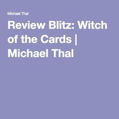 Review Blitz: Witch of the Cards | Michael Thal