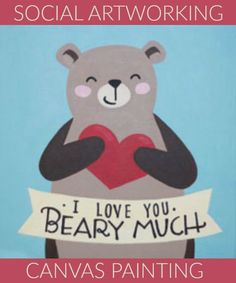 Social Artworking: Love You Beary Much | Who wouldn't want this bear delivering a special Valentine? His banner says it all; but it can also say whatever you like. Change up the color as well as the saying for your own custom wall art that will surely delight the recipient.