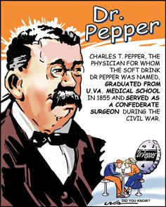 That's right: Dr. Pepper graduated from the University of Virginia in 1855!