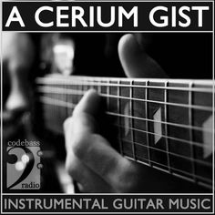 #CodeBassRadio ON AIR: #ACeriumGist by @thecrumb - NEW Volume 32 - Listen: http://cbrtune.in  #MelodicGuitar