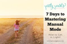 7 Days to Mastering Manual Mode: Letting Light In | Pretty Presets for Lightroom