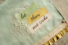 let them eat cake tea towel ~ would be so cute on an apron ~ from NanaCompany