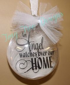 An Angel Watches Over Our Home floating ornament - $10.00 each plus shipping if needed.