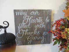 May Our Hearts be Filled with Thanks and Giving by SeadogSigns