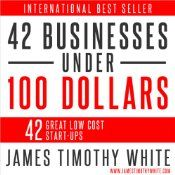 He's a small-business expert and the world's youngest CEO to have a company listed on the Frankfurt Stock Exchange. In this new low-cost business start-up audiobook, James Timothy White explains how entrepreneurs can start a variety of low cost businesses for under $100.