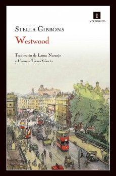 Stella Gibbons  Westwood  Traducción de Laura Naranjo  y de Carmen Torres García