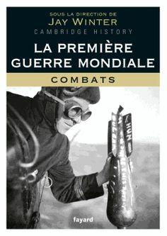 Winter, Jay (sous la dir. de) : La première Guerre mondiale. Tome 1: Combats. Cote : 940.4 WIN