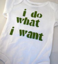 Funny Baby Onesie - I Do What I Want - Baby Gift Funny Shirt. $20.00, via Etsy.