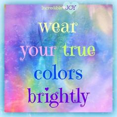 25 Best Life Is Full Of Colors Images Quotes Color Quotes Cute