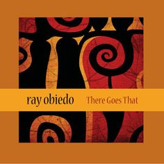 El guitarrisra Ray Obiedo publica There Goes That
