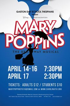 GDS Thespians present Mary Poppins tickets on sale at www.carolinatix.org or email a request to marypoppinstix16@gmail.com