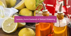 Lemon Juice Instead of Salad Dressing. This article starts with poor swap ideas (and why) and ends with the best swaps. Good resource to save.