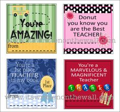 It's Written on the Wall: Free Teacher Appreciation Gift notes/tags  Lots of different ones.