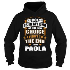 Success Is In My DNA Don't Have Choice I Fight To The End, I'm Paola #gift #ideas #Popular #Everything #Videos #Shop #Animals #pets #Architecture #Art #Cars #motorcycles #Celebrities #DIY #crafts #Design #Education #Entertainment #Food #drink #Gardening #Geek #Hair #beauty #Health #fitness #History #Holidays #events #Home decor #Humor #Illustrations #posters #Kids #parenting #Men #Outdoors #Photography #Products #Quotes #Science #nature #Sports #Tattoos #Technology #Travel #Weddings #Women