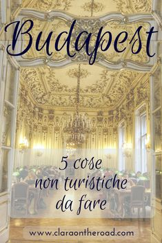5 cose non turistiche da fare a Budapest