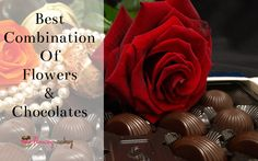 Get the best combinations of flowers and chocolates.