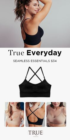 Everyday essential bra styles that smooth and support, all at an exceptional price.  Seamless Essentials. $34. Shop the True Everyday Collection.