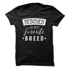 Rescued is my favorite breed T-shirt - #rock tee #tshirt serigraphy. BEST BUY => https://www.sunfrog.com/Pets/Rescued-is-my-favorite-breed-T-shirt.html?68278