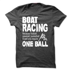 Boat Racing T Shirt, Hoodie, Sweatshirts - design your own shirt #Tshirt #style