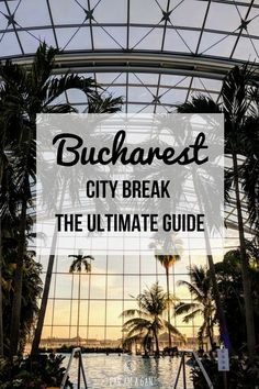 Make the most of your Bucharest city break with our ultimate guide. From where to eat, where to sleep, where to drink, costs and things to do in Bucharest. The highlight of this hipster heaven? The most amazing (and cheapest!) spa we have ever been to!