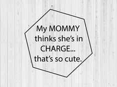 AS18 My Mommy Thinks She's In Charge That's So Cute svg, Toddler SVG, Kid's Svg, Baby Svg, Svg Files, Svg for Cricut, Svg for Silhouette Independence Day Photos, Black King And Queen, Baby Svg, Queen Quotes, Perfectly Imperfect, Printable Art, Self Love, Motivational Quotes, Cricut