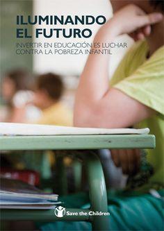 La educación es la herramienta más poderosa para romper con este círculo de la pobreza. Comprueba la situación en España en el informe de Save the Children