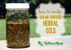 Learn how to make Solar-Infused Herbal Oils with a carrier oil and herbs like lavender, yarrow, plantain, calendula and others for salves.