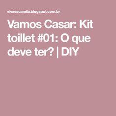 Vamos Casar: Kit toillet #01: O que deve ter? | DIY