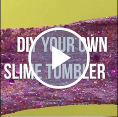 How to DIY Your Own Slime Tumbler for the Best Back to School Idea Ever