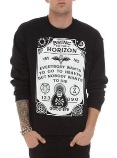 "Bring Me The Horizon crewneck sweatshirt with an ""Everybody Wants To Go To Heaven But Nobody Wants To Die"" spirit board design."