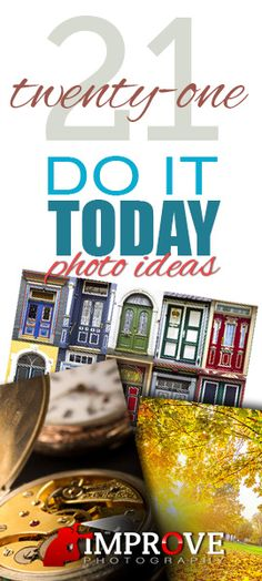 """The 21 Best """"Do It Today"""" Photo Ideas 