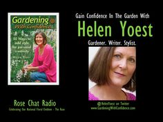Helen Yoest | Rose Chat Radio | Gardening With Condidence