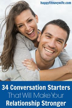 """""""34 Conversation Starters That Will Make Your Relationship Stronger"""" by Heather of Happyfitnavywife.com 