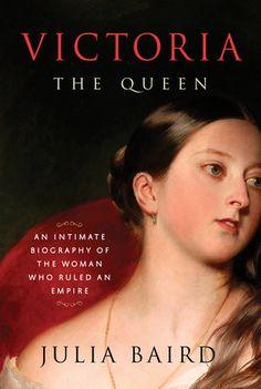 Victoria: The Queen by Julia Baird