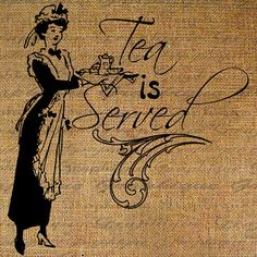 Tea Is Served Tea Pot Old Fashioned Maid Serving Girl by Graphique