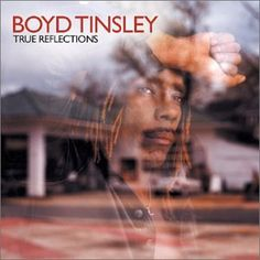 Boyd Tinsley - True Reflections - Amazon.com Music