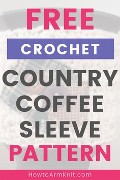 Learn coffee sleeves crochet with this free crochet pattern that is easy to make and perfect for beginners. Make these fun crochet coffee sleeves and cozy for a gift too! Different Crochet Stitches, Easy Crochet Stitches, Easy Crochet Patterns, Crochet Coffee Cozy, Crochet Cozy, Free Crochet, Crochet Christmas Gifts, Homemade Christmas Gifts, Beginner Crochet Projects