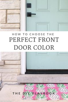 How to choose the perfect front door paint color. From navy, to yellow, to aqua here are our favorites! Aqua Front Doors, Aqua Door, Best Front Door Colors, Best Front Doors, Front Door Paint Colors, Yellow Doors, Painted Front Doors, Aqua Paint Colors, Turquoise Door