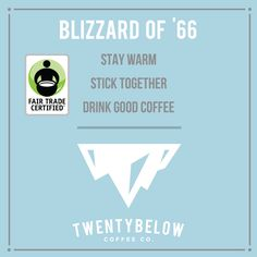 FTO Blizzard of '66 from Twenty Below Coffee Co for $11.00.  Made Fair Trade Certified!  #FairTrade #FathersDay #coffee