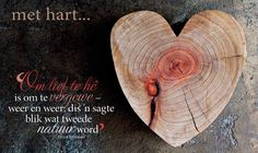 om lief te he. Heart In Nature, Afrikaanse Quotes, Morning Inspirational Quotes, Goeie More, My Land, Romantic Love Quotes, Woman Quotes, Christian Quotes, Life Is Beautiful