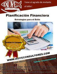 @IxoyeConsultore #finanzas #éxito   TALLER PLANIFICACIÓN FINANCIERA    * 18 de octubre del 2016 * Altamira Sur, Caracas  IXOYE CONSULTORES 1108, C.A.   * e-mail: Mastergerencial@ixoyeconsultores.com   * + 58 (212) 267.5708 / (0414) 284.3628 * http://www.ixoyeconsultores.com * Twitter: @IxoyeConsultore  #planificación #caracas #estrategia