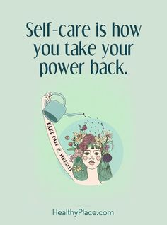 Quote on mental health: Self-care is how you take your power back. www.HealthyPlace.com