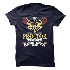 its a PROCTOR Thing You Wouldnt Understand  - T Shirt, Hoodie, Hoodies, Year,Name, Birthday
