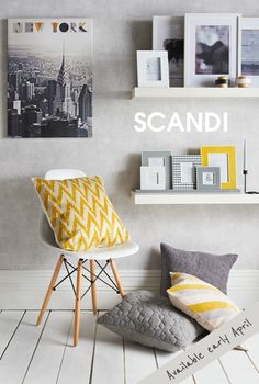 Scandi Living - matalan from early April. Grey with pops of yellow! Chair - I want!