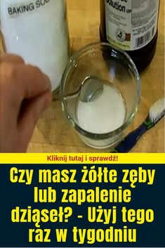 Czy masz żółte zęby lub zapalenie dziąseł? – Użyj tego raz w tygodniu Health And Beauty, Detox, Health Fitness, Soap, Personal Care, Natural Things, Beauty, Self Care, Personal Hygiene