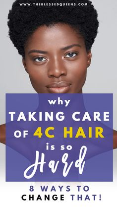 Why taking care of 4c hair Is So Hard and 8 Ways to Change it!