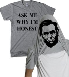 Ask Me Why Im Honest T Shirt Funny Abe Lincoln Flipup Tee For Women