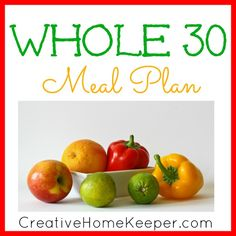 Whole 30 Meal Plan {Week One} | A complete list of meal plan ideas and links for week one of your Whole 30 challenge CreativeHomeKeeper.com